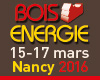 Salon Bois Energie 2016, Nancy, du 15 au 17 mars