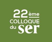22ème Colloque annuel du SER