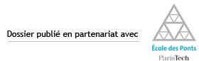 Dossier publié en partenariat avec Ecoles des Ponts ParisTech