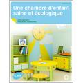 Chambre d'enfant saine et Ecologique (Une)