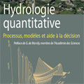 Hydrologie quantitative - Processus, modèles et aide à la dé...