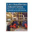 Chaufferies industrielles - Bases pour une exploitation opti...