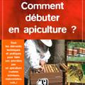 Comment débuter en apiculture ? - Tous les éléments techniqu...
