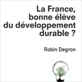 France, bonne élève du développement durable ? (La)
