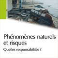 Phénomènes naturels et risques - Quelles responsabilités ?