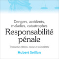 Responsabilité pénale - Dangers, accidents, maladies, catast...