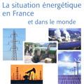 Situation énergétique en France et dans le monde (La)