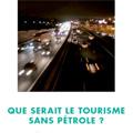 Que serait le tourisme sans pétrole ?