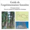Guide de l'expérimentation forestière - Principes de base. P...
