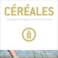 Céréales - La plus grande saga que le monde ait vécue
