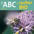 Abc du rucher bio (2e éd.)