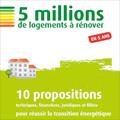 5 millions de logements à rénover en 5 ans - 10 propositions...
