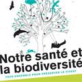 Santé et la biodiversité (Notre) - Tous ensemble pour préser...