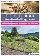 Guide du B.R.F. (Bois Raméal Fragmenté)