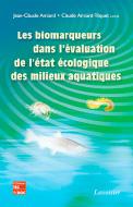 Biomarqueurs dans l'évaluation de l'état écologique des milieux aquatiques (Les)
