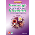 Microbiologie pratique pour le laboratoire d'analyses ou de ...