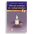 Manuel pratique de radioprotection (3° Ed.)