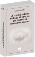 Statut juridique de l'eau à l'épreuve des exigences environnementales (Le)