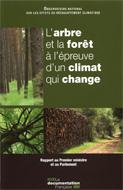 Arbre et la forêt à l'épreuve d'un climat qui change (L')