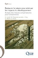 Restaurer la nature pour atténuer les impacts du développement