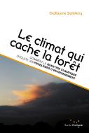 Climat qui cache la forêt (Le)