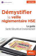 Démystifier la veille réglementaire HSE