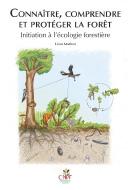 Connaître, comprendre et protéger le forêt