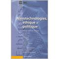 Nanotechnologies, éthique et politique