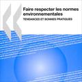 Faire respecter les normes environnementales: Tendances et b...