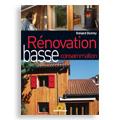 Rénovation basse consommation - Chronique d'un chantier écol...