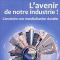 Avenir de notre industrie ! (L') - Construire une mondialisa...