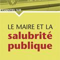 Maire et la salubrité publique (Le) (2e éd.)