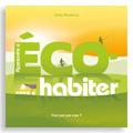 Apprendre à Eco-habiter