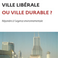 Ville libérale ou ville durable ? Répondre à l'urgence envir...