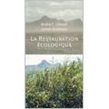Restauration écologique (La)