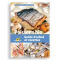 Poissons bio : guide d'achat et recettes