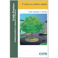 Arbre en milieu urbain : choix, plantation et entretien (L')