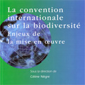 Convention internationale sur la biodiversité : Enjeux de la...