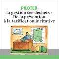 Piloter la gestion des déchets - De la prévention à la tarif...