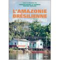 Amazonie brésilienne et le développement durable (L')