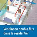 Ventilation double flux dans le résidentiel - Conception, mi...