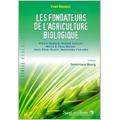 Fondateurs de l'agriculture biologique (Les)