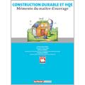 Construction durable et HQE - Mémento du maître d'ouvrage