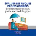 Évaluer les risques professionnels - Le document unique, gui...