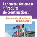 Nouveau règlement Produits de construction