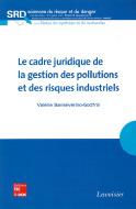 Cadre juridique de la gestion des pollutions et des risques industriels