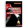 Energies : une pénurie au secours du climat ?
