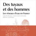 Des tuyaux et des hommes - Les réseaux d'eau en France