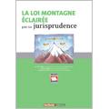 Loi Montagne éclairée par sa jurisprudence (La)