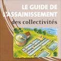 Guide de l'assainissement des collectivités (Le)
